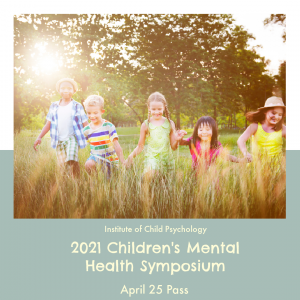 Online Children's Mental Health Symposium – Sunday, Apr 25 (CAD)